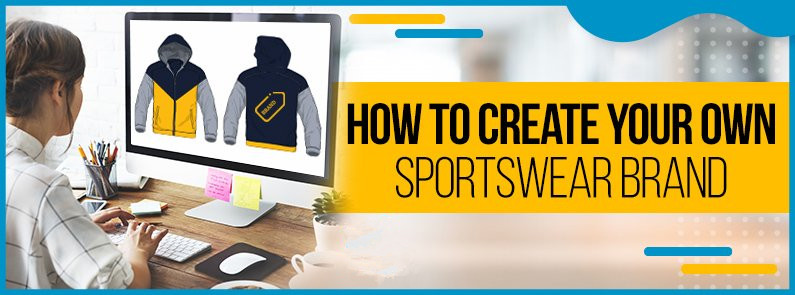 A Step-by-Step Guide on How to Start Custom Sportswear Brand From Scratch (Easy&Actionable)