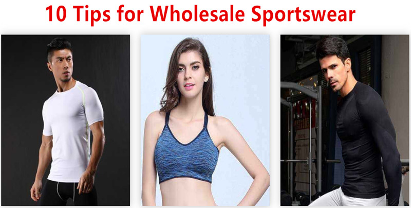 wholesale sportswear must to know 10 things
