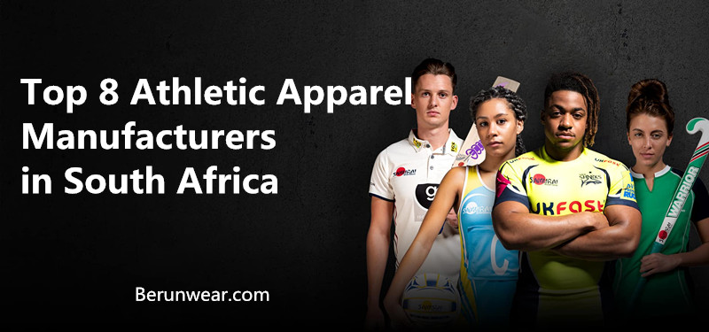 Top 8 Athletic Apparel Manufacturers in South Africa (Johannesburg/Cape Town) & Kenya