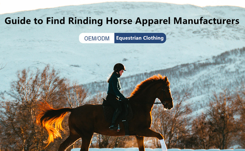 How to find an equestrian clothing manufacturer to wholesale personalized apparel in 2021?
