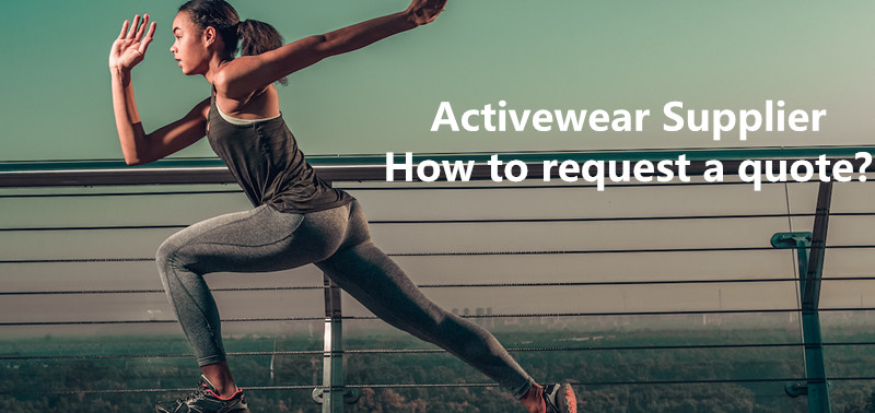 How to request a quote from an activewear wholesale supplier?