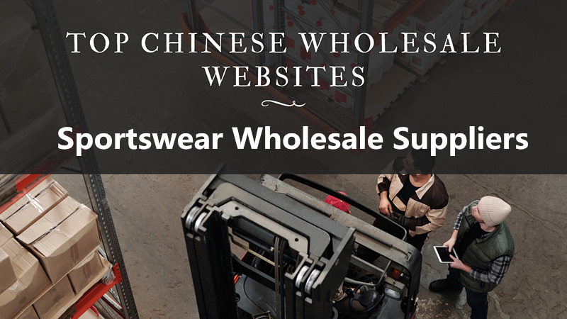 A Complete Guide on How to Wholesale Sportswear from China