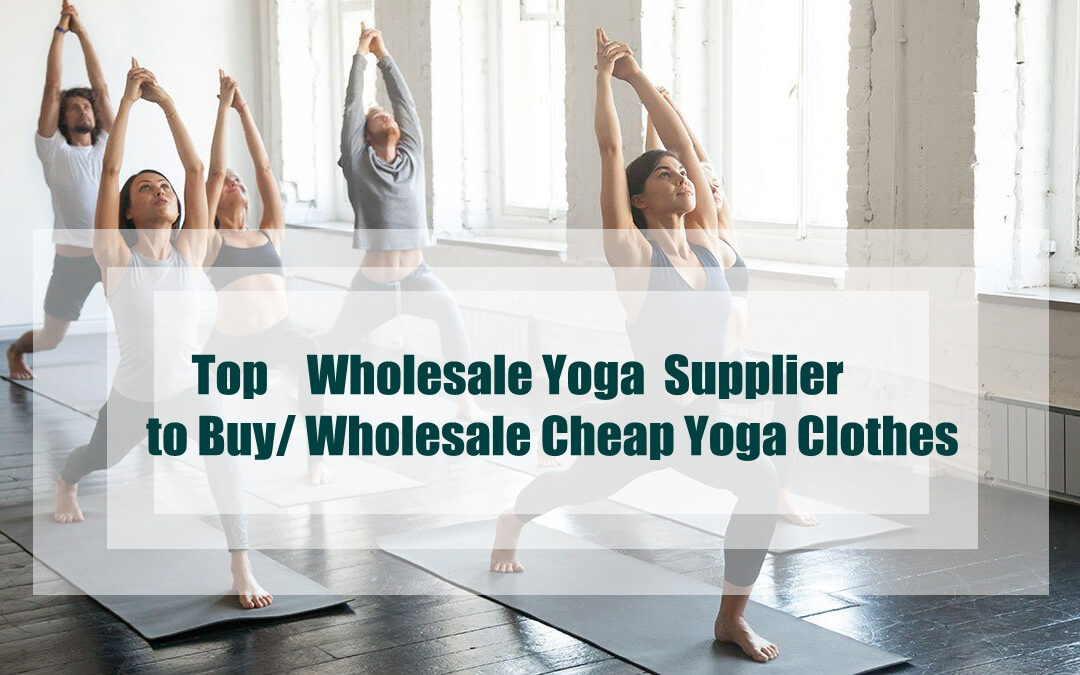 List of 10 best wholesale custom yoga wear manufacturers in India