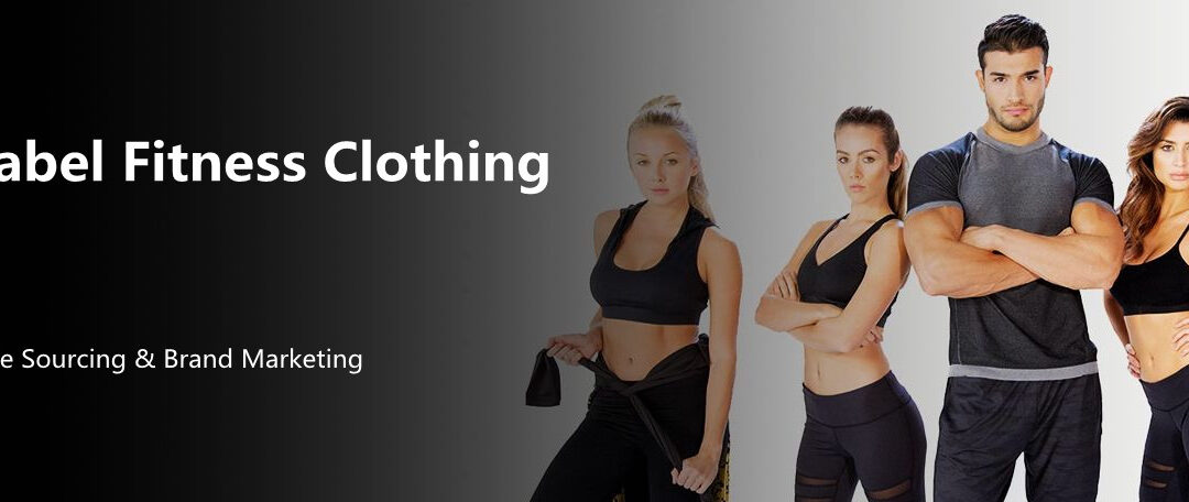 Where to source private label fitness clothing and how to do brand marketing for sportswear startup